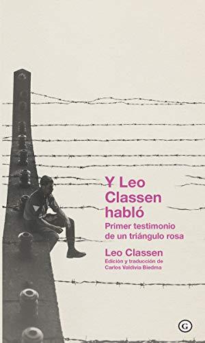 Y Leo Classen habló: Primer testimonio de un triángulo rosa (COLECCION G)