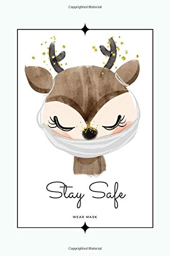 Stay Safe Wear Mask: Cute Blue&White Deer With Mask Journal, Animal Lined Composition Notebook, Notebook for Notes, Stories,Things to Remember,To ... and Teen (Funny Corona Notebook Cute Animal)