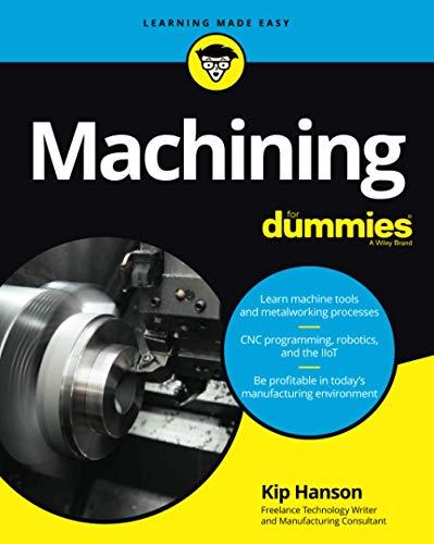 Machining For Dummies (For Dummies (Computer/Tech))