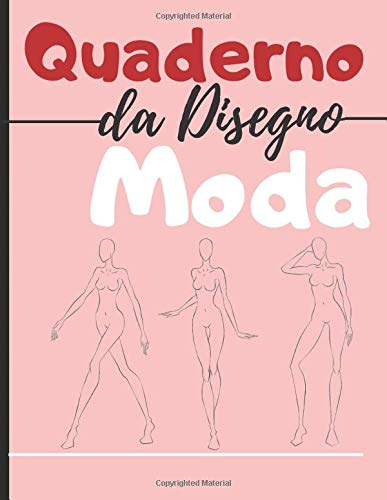 Quaderno da disegno moda: +250 Figures template di manichini da disegnare con leggerezza per disegnare abiti per stilisti e designer di moda I 130 pagine - 8,5 * 11 in I