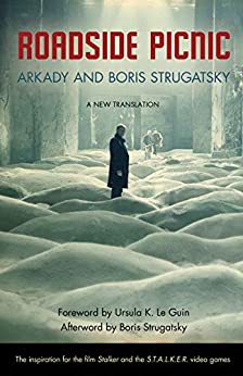 Roadside Picnic (Rediscovered Classics) by [Arkady Strugatsky, Boris Strugatsky, Olena Bormashenko, Ursula Le Guin]
