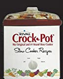 Rival Crock-Pot (The Original and #1 Brand Slow Cooker) Slow Cooker Recipes