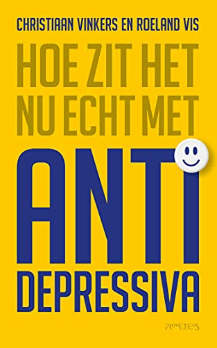 Hoe zit het nu echt met antidepressiva (Dutch Edition)