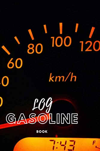 Gasoline Log Book: Mileage and Gasoline Expense Tracker for Small Business, Taxes and Bike 120 Pages