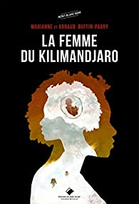 La femme du Kilimandjaro par Marianne Buffin-Parry