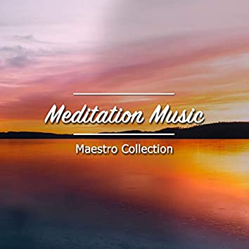 18 Meditation Music Maestro Collection