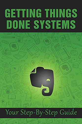 Getting Things Done Systems: Your Step-By-Step Guide: What Is Gtd