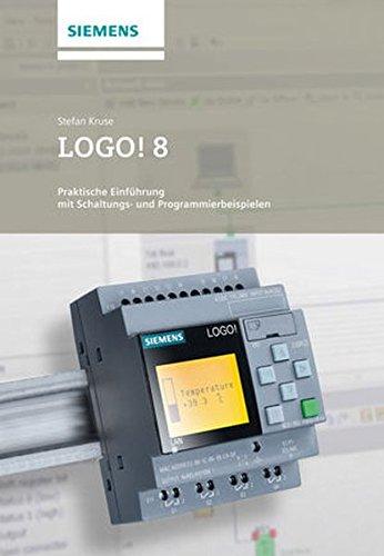 LOGO! 8: Praktische Einführung mit Schaltungs- und Programmierbeispielen