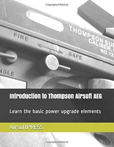 Introduction to Thompson Airsoft AEG: Learn the basic power upgrade elements