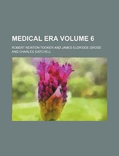 Medical Era Volume 6