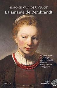 La amante de Rembrandt par Simone van der Vlugt