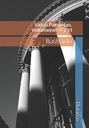 Vidas Paralelas. Volúmenes V y VI: Ilustrado