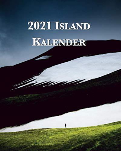 2021 Island Kalender: Montag-Sonntag Monatskalender 2021 mit Bildern isländischer Landschaften