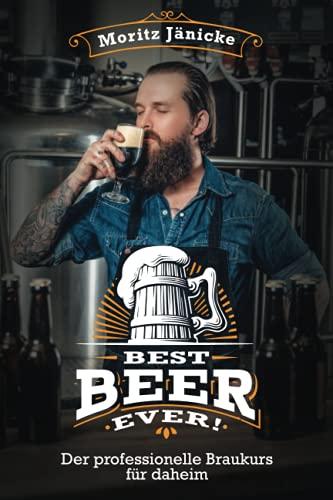 Best Beer Ever - Der professionelle Braukurs für daheim