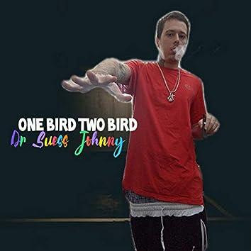 One Bird Two Bird
