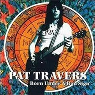 Born Under a Sign by Pat Travers