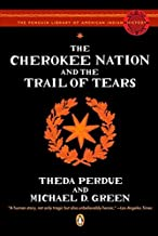 The Cherokee Nation and the Trail of Tears (Penguin Library of American Indian History) by Perdue, Theda, Green, Michael(J...