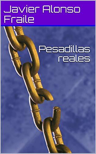 Portada del libro Pesadillas reales de Javier Alonso Fraile