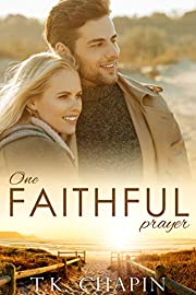 One Faithful Prayer: A Going Back Home Romance (Faithful Love Book 1)