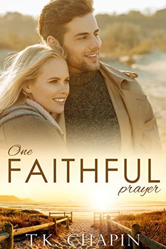 One Faithful Prayer: A Going Back Home Romance