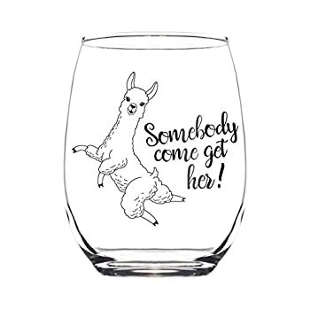 Dancing Llama Somebody Come Get Her Wine Glass Llama Gift - Unique and Funny Birthday Gift for Woman - Bachelorette Party Gift for Best Friend Soul Sister BFF or Bride.
