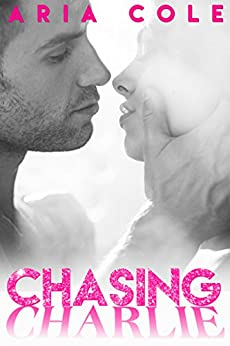Chasing Charlie by [Aria Cole]