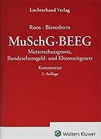 MuSchG/BEEG - Kommentar: Mutterschutzgesetz, Bundeselterngeld- und Elternzeitgesetz