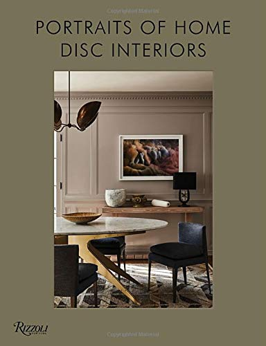 Compare Textbook Prices for DISC Interiors: Portraits of Home  ISBN 9780847869985 by Schrock, Krista,Dick, David John,Frost, Sam,Gilbert, D.,Joliet, Laure