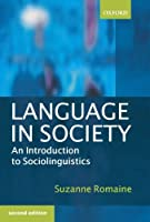 Language in Society: An Introduction to Sociolinguistics by Suzanne Romaine(2001-01-25)
