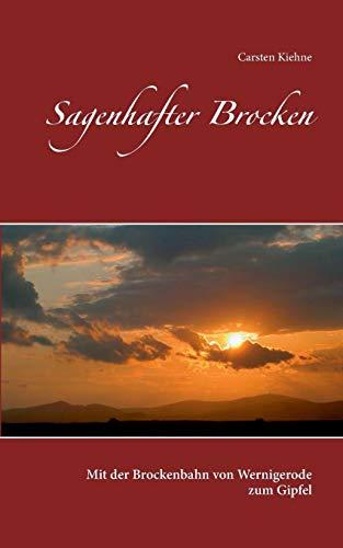 Sagenhafter Brocken: Mit der Brockenbahn von Wernigerode zum Gipfel