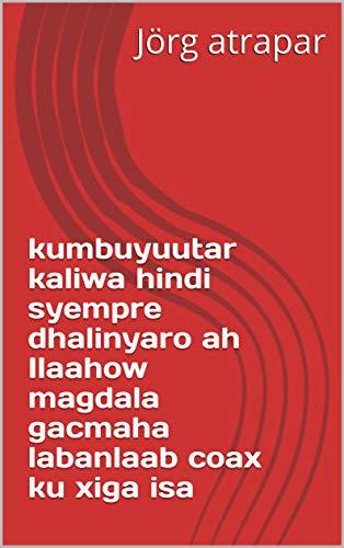 kumbuyuutar kaliwa hindi syempre dhalinyaro ah Ilaahow magdala gacmaha labanlaab coax ku xiga isa (Italian Edition)
