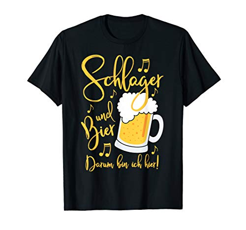 Schlager und Bier Darum bin ich hier Festival T-Shirt
