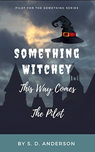 Something Witchy: This Way Comes... (Something Series Book 0)