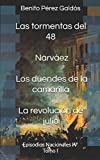 Las tormentas del 48. Narváez. Los duendes de la camarilla. La revolución de julio: Episodios Nacionales IV. Tomo I