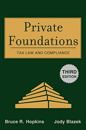 Download Private Foundations: Tax Law and Compliance (Wiley Nonprofit Law, Finance and Management Series) 047032242X