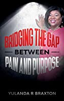 Bridging The Gap Between Pain and Purpose