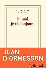 Et moi, je vis toujours (Blanche) de Jean d'Ormesson