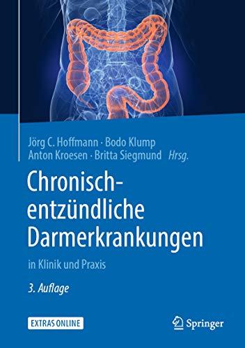 Chronisch-entzündliche Darmerkrankungen: in Klinik und Praxis