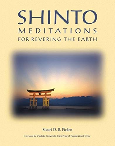 Compare Textbook Prices for Shinto Meditations for Revering the Earth Illustrated Edition ISBN 9781880656662 by Picken, Stuart D. B.,Yamamoto, Yukitaka