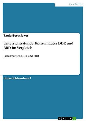 Unterrichtsstunde: Konsumgüter DDR und BRD im Vergleich: Lebenswelten DDR und BRD
