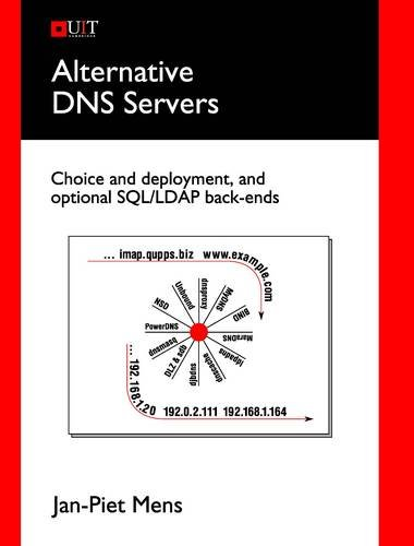Alternative DNS Servers: Choice and Deployment, and Optional Sql/LDAP Back-Ends