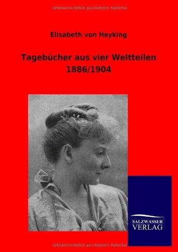 Tagebücher aus vier Weltteilen 1886/1904