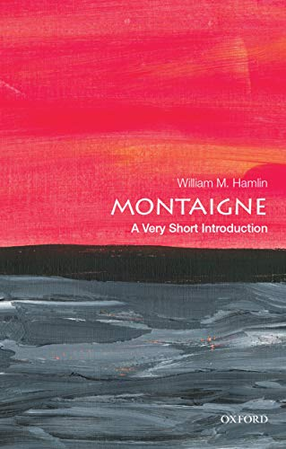 Montaigne: A Very Short Introduction (English Edition)