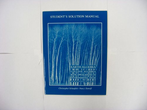 Earth Algebra: Student Solution Manual College Algebra With Applications to Environmental Issues