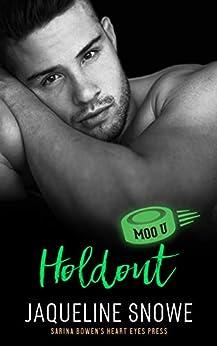 Holdout: A Moo U Hockey Romance by [Jaqueline Snowe, Heart Eyes Press]