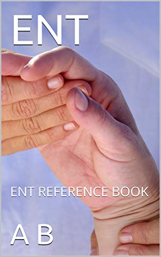ENT: ENT REFERENCE BOOK (ENT CP 1) (English Edition)