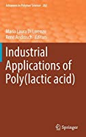 Industrial Applications of Poly(lactic acid) (Advances in Polymer Science (282))