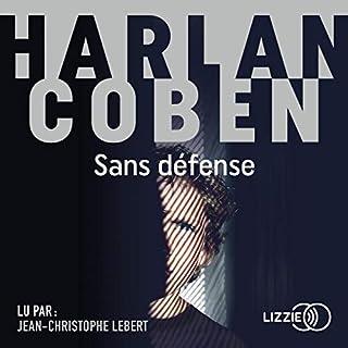Sans défense                   De :                                                                                                                                 Harlan Coben                               Lu par :                                                                                                                                 Jean-Christophe Lebert                      Durée : 10 h et 31 min     34 notations     Global 4,4