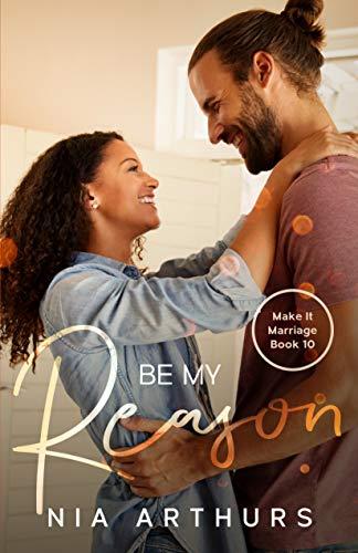 Be My Reason: A BWWM Romance (Make It Marriage Book 10)
