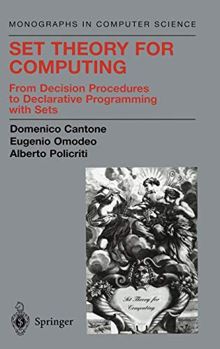 Set Theory for Computing: From Decision Procedures to Declarative Programming with Sets (Monographs in Computer Science)